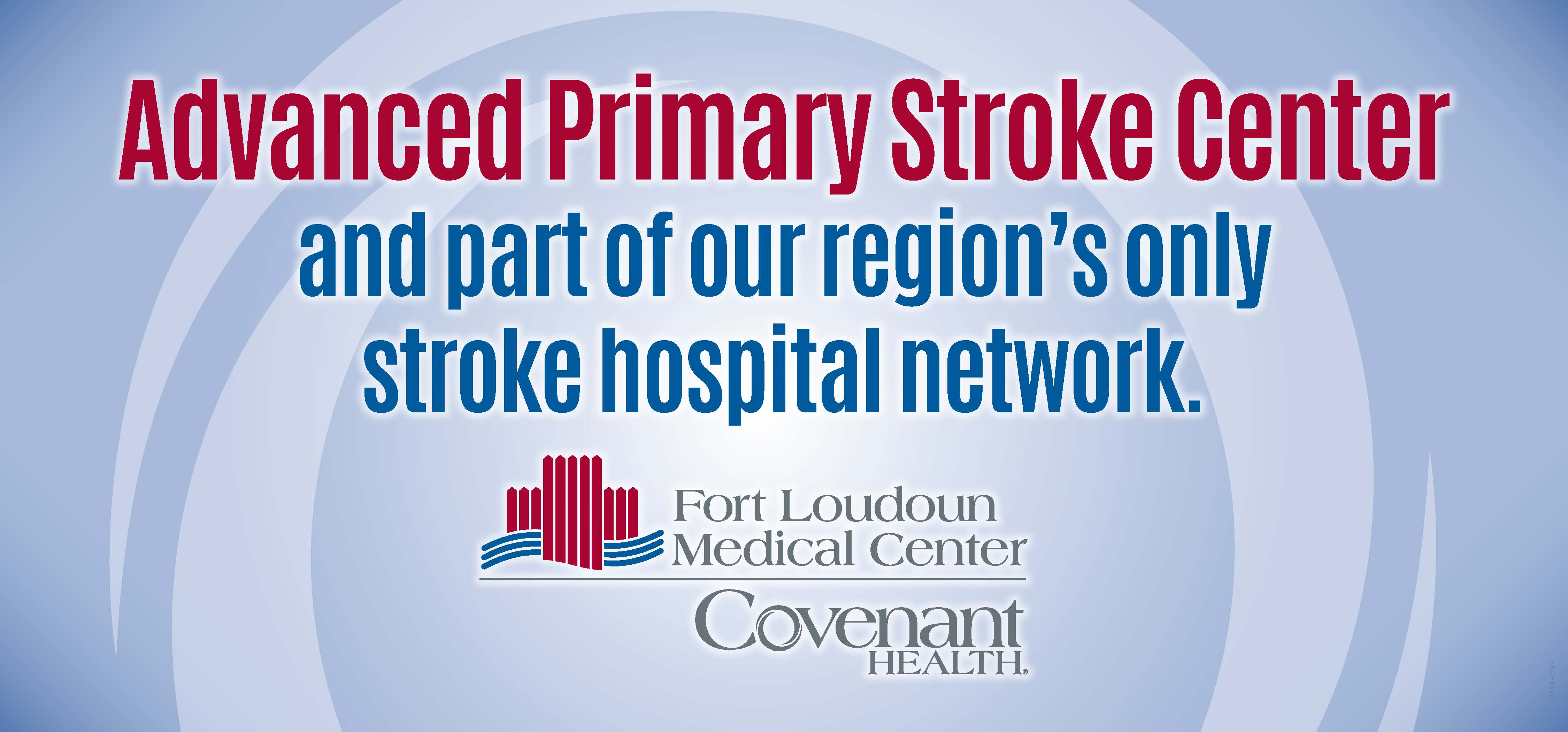 Fort Loudoun Medical Center is now an Advanced Primary Storke Center.